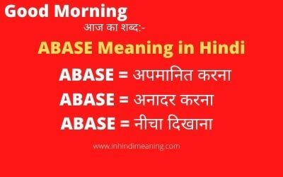 ABASE Meaning in Hindi with Synonyms