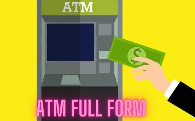 ATM Full Form - Best Definition of Automated Teller Machine